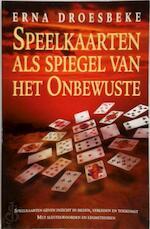 Speelkaarten als spiegel van het onbewuste - Erna Droesbeke, Bredt Ipenburg (ISBN 9789064581441)