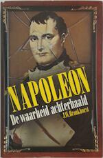 Napoleon, de waarheid achterhaald