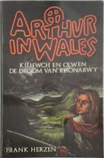 Arthur in wales kilhwch en olwen droom - Frank Herzen (ISBN 9789021802749)
