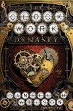 The Clockwork Dynasty - Daniel H. Wilson (ISBN 9780385542999)