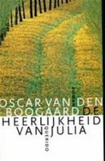 De heerlijkheid van Julia - Oscar Van Den Boogaard (ISBN 9789021452760)