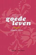 Het kleine boek van het goede leven - Anselm Grün (ISBN 9789059951013)