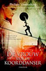De vrouw van de koorddanser - Philipp Vandenberg (ISBN 9789045203386)
