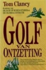 Golf van ontzetting - Tom Clancy (ISBN 9789022979983)