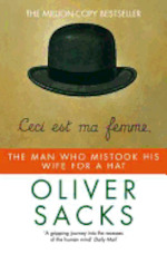 The Man who Mistook His Wife for a Hat - Oliver W. Sacks (ISBN 9781447203834)