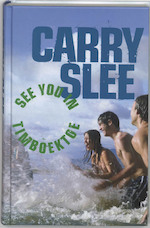 See you in Timboektoe - Carry Slee (ISBN 9789049921651)