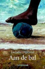 Aan de bal - Lieneke Dijkzeul (ISBN 9789056376390)