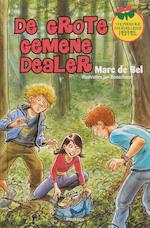 De grote gemene dealer - Marc de Bel (ISBN 9789022321713)