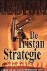 De Tristan Strategie - Robert Ludlum (ISBN 9789024547968)