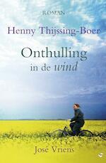 Onthulling in de wind - Henny Thijssing-Boer, José Vriens (ISBN 9789059778771)