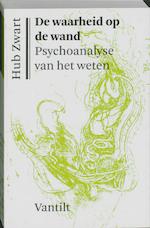 De waarheid op de wand - Hub Zwart (ISBN 9789460040481)