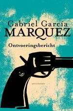 Ontvoeringsbericht - Gabriel García Márquez (ISBN 9789029085908)