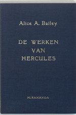 De werken van Hercules - Alice Anne Bailey (ISBN 9789062715992)