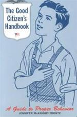 The Good Citizen's Handbook - Jennifer Mcknight-trontz (ISBN 9780811830669)