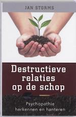 Destructieve relaties op de schop - Jan Storms (ISBN 9789020203592)