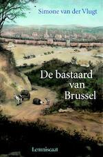 De bastaard van Brussel - Simone van der Vlugt (ISBN 9789056376666)