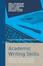 Academic writing skills - Henk T. van der Molen, Margriet Ackermann, Eveline M. Osseweijer, Henk G. Schmidt, Estella van der Wal, Benjamin B. de Boer (ISBN 9789462364776)