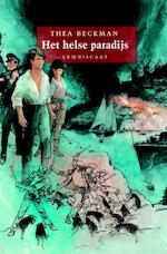 Het helse paradijs - Thea Beckman (ISBN 9789056379636)