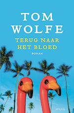 Terug naar het bloed - Tom Wolfe (ISBN 9789044622195)