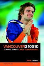 Vancouver 210210 - Mark Tuitert, Tim Senden (ISBN 9789054721543)