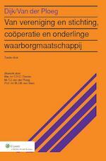 Van vereniging en stichting, coöperatie en onderlinge waarborgmaatschappij - P.L. Dijk, T.J. van der Ploeg (ISBN 9789013100976)