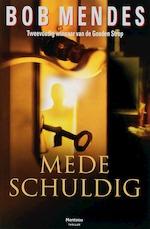 Medeschuldig - Bob Mendes (ISBN 9789022317945)