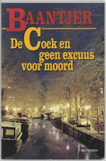De Cock en geen excuus voor moord - Albert Cornelis Baantjer, Appie Baantjer (ISBN 9789026117381)