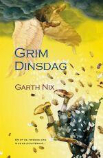 Grim Dinsdag - Garth Nix, Erica Feberwee (ISBN 9789022539422)