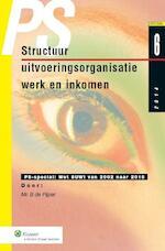 PS structuur uitvoerings-organisatie werk en inkomen - Bert de Pijper (ISBN 9789013128161)