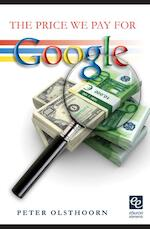 The price we pay for Google - Peter Olsthoorn (ISBN 9789059725829)