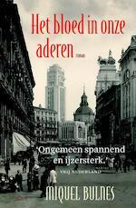 Het bloed in onze aderen - Miquel Bulnes (ISBN 9789044621839)