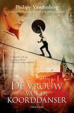 De vrouw van de koorddanser - Philipp Vandenberg (ISBN 9789045201399)