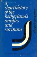 A short history of the Netherlands Antilles and Surinam - Cornelis Ch. Goslinga (ISBN 9789024721184)