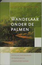 Wandelaar onder de palmen - Winston Leeflang, P. J. Verkruijsse, Adrienne Zuiderweg (ISBN 9789067182416)