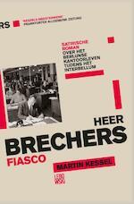 Heer Brechers fiasco - Martin Kessel (ISBN 9789048824588)