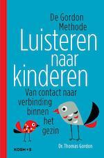 Luisteren naar kinderen - Thomas Gordon (ISBN 9789021560373)