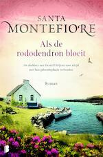 Als de rododendron bloeit - Santa Montefiore (ISBN 9789402305920)