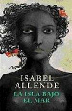 La isla bajo el mar - Isabel Allende (ISBN 9788401341939)