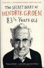 The Secret Diary of Hendrik Groen, 83 ¼ Years Old - Hendrik Groen (ISBN 9780718182953)