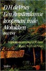 Een Amsterdamse koopman in de Molukken, 1883-1901 - Dirk Hendrik Vries, Ruard Wallis de Vries (ISBN 9789026313653)