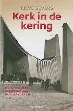 Kerk in de kering - De Katholieke Gemeenschap in Vlaanderen 1940-1980 - Lieve Gevers (ISBN 9789028973527)