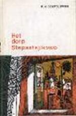 Het dorp Stepantsjikowo en zijn bewoners - F.M. Dostojewski