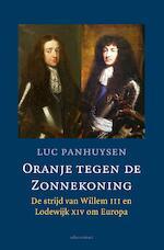 Oranje tegen de Zonnekoning - Luc Panhuysen (ISBN 9789045023311)