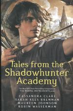 Tales from the Shadowhunter Academy - Cassandra Clare (ISBN 9781406373585)