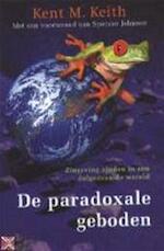 De paradoxale geboden - Kent M. Keith, Kaja Van Grieken (ISBN 9789022532454)