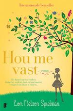 Hou me vast - Lori Nelson Spielman (ISBN 9789402309041)