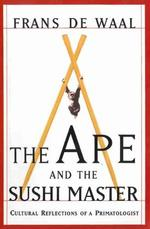 The Ape and the Sushi Master - Frans de Waal (ISBN 9780465041763)