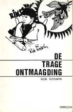 De trage ontmaagding - Rob Goswin
