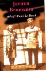 Adolf & Eva & de dood - Jeroen Brouwers (ISBN 9789025499815)