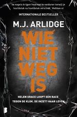 Wie niet weg is - M.J. Arlidge (ISBN 9789022582206)